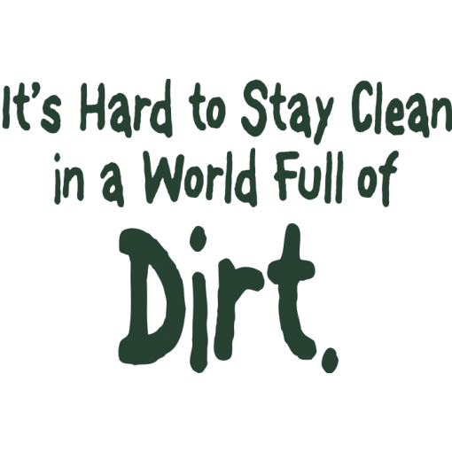 It's Hard to Stay Clean.... Kids T-Shirt