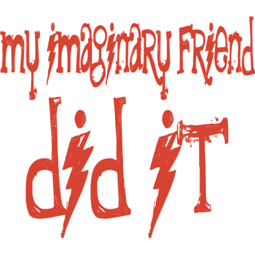 My Imaginary Friend Did It! T-Shirt