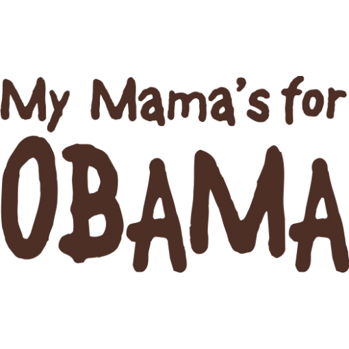 My Mama's For Obama Baby One-Piece, Toddler T-Shirt