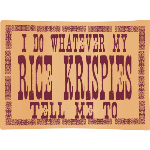 I Do Whatever My Rice Krispies... Kids T-Shirt