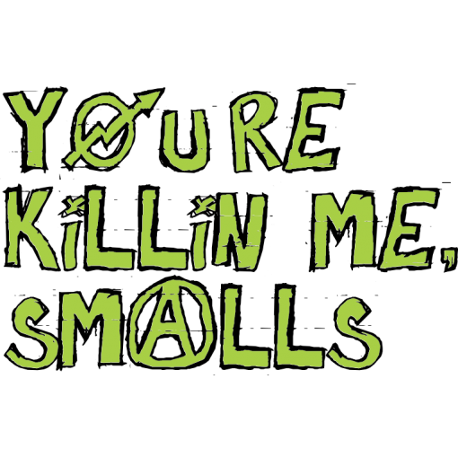 You're Killin' Me Smalls One-Piece, Toddler T-Shirt
