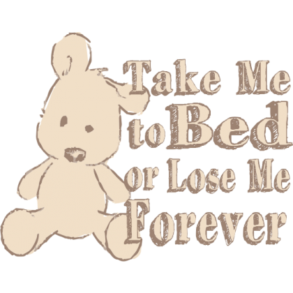 Take Me to Bed or Lose Me Forever Baby One-Piece, Toddler T-Shirt