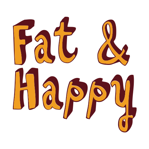 Fat & Happy T-Shirt